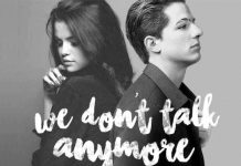 We Don`t Talk Anymore – Charlie Puth feat Selena Gomez